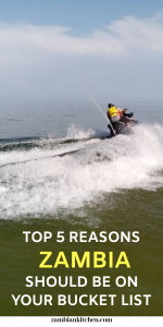 Top 5 reasons you must visit zambia